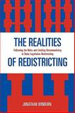 The Realities of Redistricting : Following the Rules and Limiting Gerrymandering in State Legislative Redistricting, Winburn, Jonathan, 0739121855