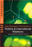 Key Research Concepts in Politics and International Relations, Harrison, Lisa and Munn, Jamie, 1412911850