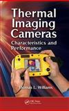 Thermal Imaging Cameras : Characteristics and Performance, Williams, Thomas L., 1420071858