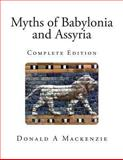 Myths of Babylonia and Assyria, Donald A. MacKenzie, 1492281859