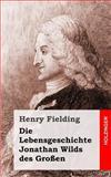 Die Lebensgeschichte Jonathan Wilds des Großen, Henry Fielding, 1493581856