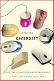 Digital Diversity : Youth, Equity, and Information Technology, , 1554581850