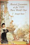 Musical Encounters at the 1889 Paris World's Fair, Fauser, Annegret, 1580461859