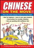 Chinese on the Move : The Lively Audio Language Program for Busy People, Wightwick, Jane and Zhang, Wenli, 0071451854
