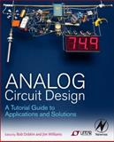 Analog Circuit Design : A Tutorial Guide to Applications and Solutions, , 0123851858