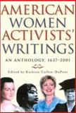 American Women Activists' Writings, Kathryn Cullen-DuPont, 0815411855