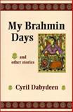 My Brahmin Days, Cyril Dabydeen, 0920661858