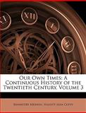 Our Own Times, Bannister Merwin and Hazlitt Alva Cuppy, 114607185X