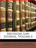 Michigan Law Journal, State Ba Michigan State Bar Association, 1147441855