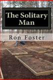 The Solitary Man, Ron Foster, 1470181851