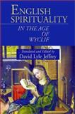 English Spirituality in the Age of Wyclif, David Lyle Jeffrey, 1573831859