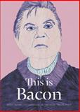 This Is Bacon, Kitty Hauser, 1780671857