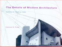 The Details of Modern Architecture, 1928-1988, Ford, Edward R., 0262061856