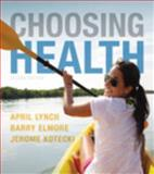 Choosing Health Plus MasteringHealth with EText -- Access Card Package, Lynch, April and Elmore, Barry, 0321911857