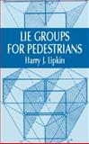 Lie Groups for Pedestrians, Lipkin, Harry J., 0486421856
