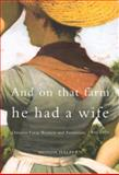 And on That Farm He Had a Wife : Ontario Farm Women and Feminism, 1900-1970, Halpern, Monda M., 0773521852