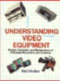 Understanding Video Equipment, Heller, Neil, 0867291850