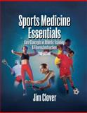 Sports Medicine Essentials : Core Concepts in Athletic Training and Fitness Instruction, Clover, Jim, 1401861857