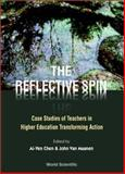 Reflective Spin : Case Studies of Teachers in Higher Education Transforming Action, Chen, AI-Yen, 9810241852