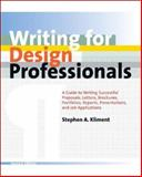 Writing for Design Professionals, Stephen A. Kliment and Stephen Kliment, 0393731855
