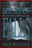 Desperation Falls, Rich Bullock, 0615961851