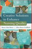 Creative Solutions to Enhance Nursing Quality, Boxer, Bruce Alan and Goldfarb, Ellen Boxer, 0763781851