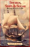 Swords, Ships and Sugar, Vincent K. Hubbard, 0963381857