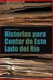 Historias para Contar de Este Lado Del Río, Guadalupe Ramos, 1463301855