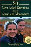20 Most Asked Questions about the Amish and Mennonites, Merle Good and Phyllis Pellman Good, 1561481858