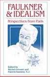 Faulkner and Idealism : Perspectives from Paris, , 1604731850