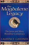 The Magdalene Legacy, Laurence Gardner, 0007201869