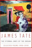 The Eternal Ones of the Dream, James Tate, 0062101862