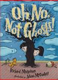 Oh No, Not Ghosts!, Richard Michelson, 0152051864