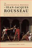 The Major Political Writings of Jean-Jacques Rousseau : The Two Discourses and the Social Contract, Rousseau, Jean-Jacques, 0226921867