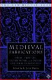 Medieval Fabrications : Dress, Textiles, Clothwork, and Other Cultural Imaginings, , 1403961867
