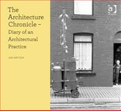 The Architecture Chronicle : Diary of an Architectural Practice, Kattein, Jan, 1409451860