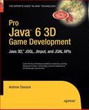 Pro Java 6 3D Game Development : Java 3D, JOGL, JInput and JOAL APIs, Davison, Andrew, 1430211865