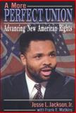 A More Perfect Union, Jesse L. Jackson and Frank Watkins, 156649186X