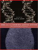 DNA and the Criminal Justice System : The Technology of Justice, , 026262186X