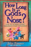 How Long Is God's Nose?, John Timmer, 0310201861