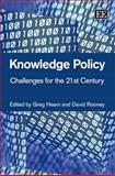Knowledge Policy : Challenges for the 21st Century, Hearn, Greg and Rooney, David, 1845421868