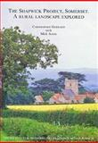 The Shapwick Project, Somerset : A Rural Landscape Explored, Dr. Christopher Gerrard, Michael Aston, 1905981864