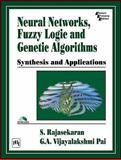 Neural Networks, Fuzzy Logic and Genetic Algorithms : Synthesis and Applications, Rajasekaran, S. and Pai, G. A. Vijayalakshmi, 8120321863