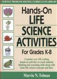 Hands-On Life Science Activities for Grades K - 8, Marvin N. Tolman, 0132301865