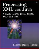 Processing XML with Java : A Guide to SAX, DOM, JDOM, JAXP, and TrAX, Harold, Elliotte Rusty, 0201771861