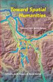 Toward Spatial Humanities : Historical GIS and Spatial History, , 0253011868