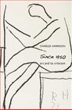 Since 1950 : Art and Its Criticism, Harrison, Charles, 0300151861