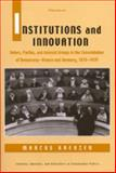 Institutions and Innovation : Voters, Parties, and Interest Groups in the Consolidation of Democracy - France and Germany, 1870-1939, Kreuzer, Marcus, 0472111868