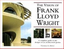 The Visions of Frank Lloyd Wright, Heinz, Thomas A., 0785811869