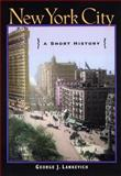 New York City : A Short History, Lankevich, George J., 0814751865